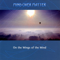 Thumbnail for the Mind Over Matter - On the Wings of the Wind link, provided by host site