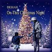 Thumbnail for the Desiah - On This Christmas Night link, provided by host site