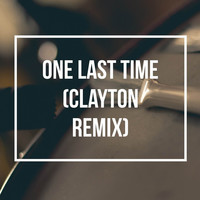 Thumbnail for the Clayton - One Last Time (Clayton Remix) link, provided by host site