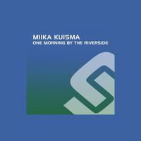 Thumbnail for the Miika Kuisma - One Morning By The Riverside link, provided by host site