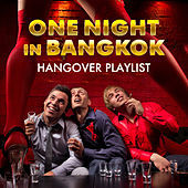 Thumbnail for the La - One Night in Bangkok - Hangover Playlist link, provided by host site
