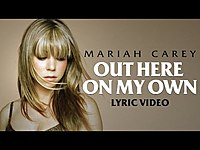 Thumbnail for the Mariah Carey - Out Here On My Own link, provided by host site