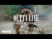 Thumbnail for the Leon Bridges - Outta Line (Coming Home Visual Playlist) link, provided by host site
