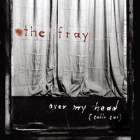 Thumbnail for the The Fray - Over My Head (Cable Car) link, provided by host site