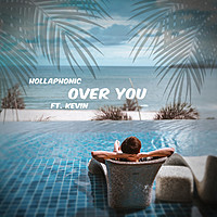 Thumbnail for the Hollaphonic - Over You link, provided by host site