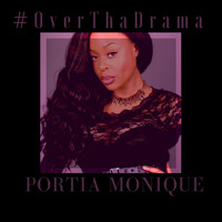 Thumbnail for the Portia Monique - #OverThaDrama link, provided by host site