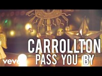 Thumbnail for the Carrollton - Pass You By link, provided by host site