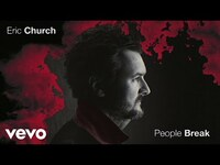 Thumbnail for the Eric Church - People Break link, provided by host site