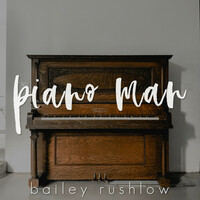 Thumbnail for the Bailey Rushlow - Piano Man (Acoustic) link, provided by host site