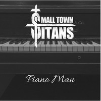 Thumbnail for the Small Town Titans - Piano Man link, provided by host site