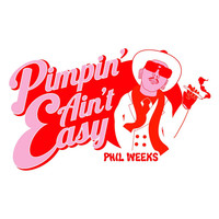 Thumbnail for the Phil Weeks - Pimpin' Ain't Easy link, provided by host site