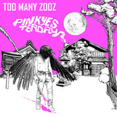 Thumbnail for the Too Many Zooz - Pink Yesterday link, provided by host site