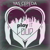 Thumbnail for the Yas Cepeda - Play It Loud link, provided by host site
