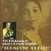 Thumbnail for the Vic Dickenson - Plays Bessie Smith Trombone Cholly link, provided by host site