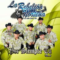 Thumbnail for the La Rebelión Norteña - Por Siempre Tu link, provided by host site