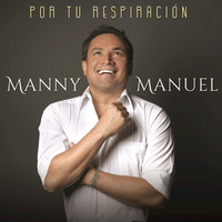 Thumbnail for the Manny Manuel - Por Tu Respiración link, provided by host site