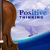Thumbnail for the Soulive - Positive Thinking – Relaxing Time for You, Composers After Work, Rest with Classical Melodies link, provided by host site