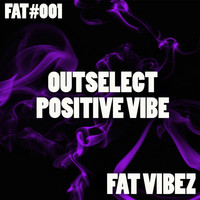 Thumbnail for the Outselect - Positive Vibe link, provided by host site