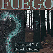 Thumbnail for the Fuego - Pourquoi ?!? link, provided by host site