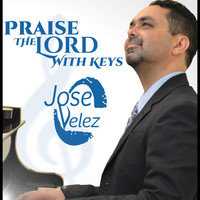 Thumbnail for the José Velez - Praise the Lord with Keys link, provided by host site