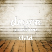 Thumbnail for the Deuce - Problem Child link, provided by host site