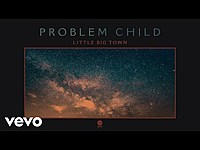 Thumbnail for the Little Big Town - Problem Child link, provided by host site