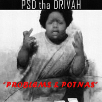 Thumbnail for the PSD Tha Drivah - Problems & Potnas link, provided by host site