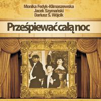 Thumbnail for the Monika Fedyk Klimaszewska - Przespiewac Cala Noc link, provided by host site