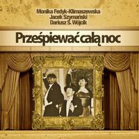 Thumbnail for the Jacek Szymanski - Prześpiewać całą noc link, provided by host site