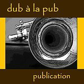 Thumbnail for the Dub Á La Pub - Publication link, provided by host site