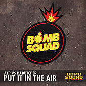 Thumbnail for the DJ Butcher - Put It in the Air link, provided by host site