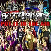 Thumbnail for the Bottleneck - Put It in the Air link, provided by host site