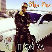 Thumbnail for the Sham Pain - Put It on Ya link, provided by host site