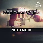 Thumbnail for the Aggresivnes - Put The New Needle link, provided by host site