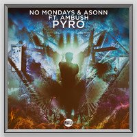 Thumbnail for the No Mondays - Pyro (Radio Edit) link, provided by host site