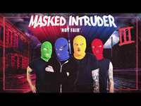 """Thumbnail for the Masked Intruder - """"Not Fair"""" link, provided by host site"""