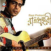 Thumbnail for the Bappa Mazumder - Raat Prohori link, provided by host site