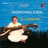 Thumbnail for the Chittibabu - Raghuvamsa Sudha, Vol. 1 link, provided by host site