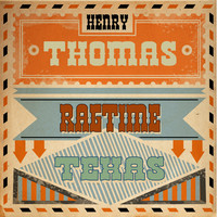 Thumbnail for the Henry Thomas - Ragtime Texas link, provided by host site