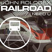 Thumbnail for the John Rolodex - Railroad / I Need U link, provided by host site