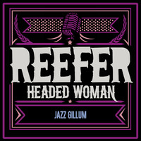 Thumbnail for the Jazz Gillum - Reefer Headed Woman link, provided by host site