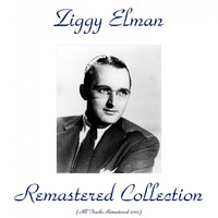 Thumbnail for the Ziggy Elman - Remastered Collection (All Tracks Remastered 2015) link, provided by host site