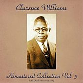 Thumbnail for the Clarence Williams - Remastered Collection, Vol. 3 (All Tracks Remastered 2016) link, provided by host site