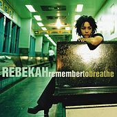 Thumbnail for the Rebekah - Remember To Breathe link, provided by host site
