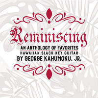 Thumbnail for the George Kahumoku Jr. - Reminiscing: An Anthology of Favorites link, provided by host site