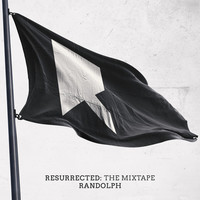 Thumbnail for the Randolph - Resurrected: the Mixtape link, provided by host site