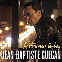 Thumbnail for the Jean-Baptiste Guegan - Retourner là-bas link, provided by host site