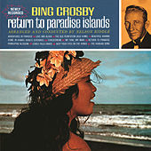 Thumbnail for the Bing Crosby - Return To Paradise Islands link, provided by host site