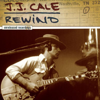 Thumbnail for the J.J. Cale - Rewind - The Unreleased Recordings link, provided by host site