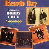 Thumbnail for the Bobby Cruz - Ricardo Ray Introduces Bobby Cruz: A Go-Go-Go link, provided by host site